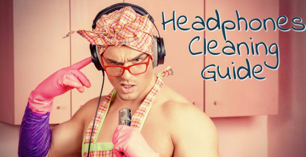 How To Clean Headphones Guide